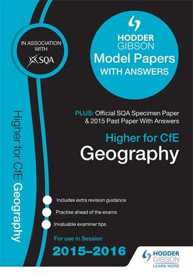 Higher Geography 2015/16 SQA Specimen, Past and Hodder Gibson Model Papers by SQA