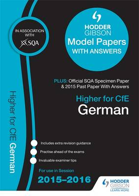 Higher German 2015/16 SQA Specimen, Past and Hodder Gibson Model Papers by SQA