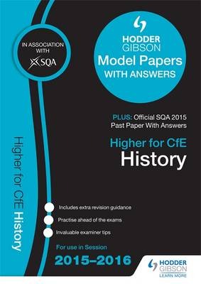 Higher History 2015/16 SQA Specimen, Past and Hodder Gibson Model Papers by SQA