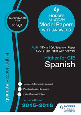 Higher Spanish 2015/16 SQA Specimen, Past and Hodder Gibson Model Papers by SQA
