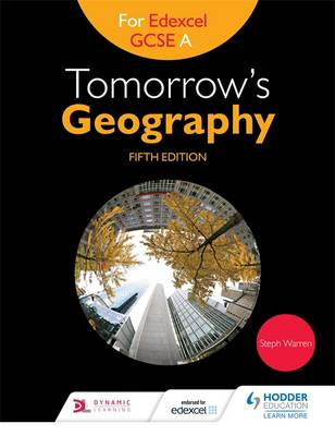 Tomorrow's Geography for Edexcel GCSE (9-1) A by Steph Warren