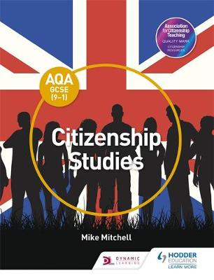 AQA GCSE Citizenship Studies by Mike (Lecturer in German, University of Stirling) Mitchell