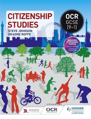 OCR GCSE (9-1) Citizenship Studies by Steve Johnson, Graeme Roffe