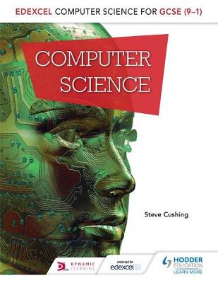 Edexcel Computer Science for GCSE Student Book by Steve Cushing