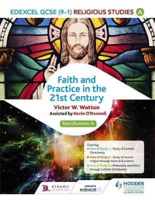 Edexcel Religious Studies for GCSE (9-1): Catholic Christianity (Specification A) Faith and Practice in the 21st Century by Victor W. Watton