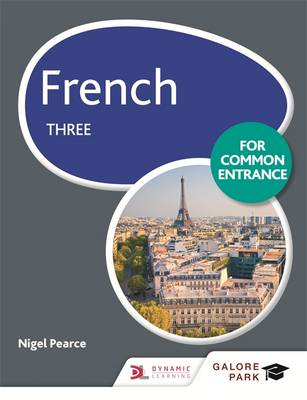 French for Common Entrance Three by Nigel Pearce
