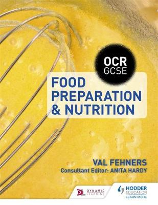 OCR GCSE Food Preparation and Nutrition by Val Fehners