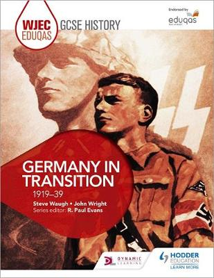 WJEC Eduqas GCSE History: Germany in Transition, 1919-39 by Steve Waugh, John Wright