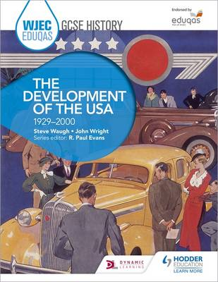 WJEC Eduqas GCSE History: The Development of the USA, 1929-2000 by Steve Waugh