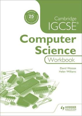 Cambridge IGCSE Computer Science Workbook by David Watson, Helen Williams, Paul Guinness, Garrett Nagle