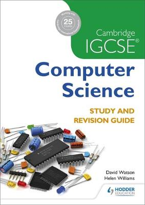 Cambridge IGCSE Computer Science Study and Revision Guide by David Watson, Paul Hoang, Dave Watson, Helen Williams