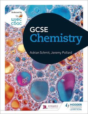 WJEC GCSE Chemistry by Adrian Schmit, Jeremy Pollard