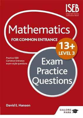 Mathematics Level 3 for Common Entrance at 13+ Exam Practice Questions by David Hanson