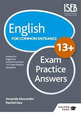 English for Common Entrance at 13+ Exam Practice Answers by Amanda Alexander, Rachel Gee