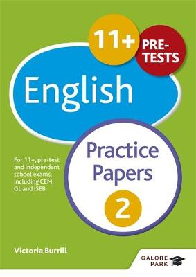 11+ English Practice Papers 2 For 11+, Pre-Test and Independent School Exams Including CEM, GL and ISEB by Victoria Burrill, Andrew Hammond