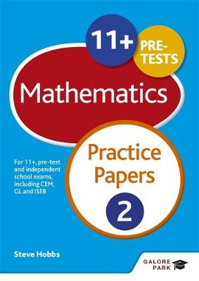 11+ Maths For 11+, Pre-Test and Independent School Exams Including CEM, GL and ISEB by Steve Hobbs