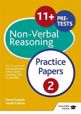 11+ Non-Verbal Reasoning Practice Papers 2 by Sally Moon, Sarah Collins, Peter Francis, Neil R. Williams