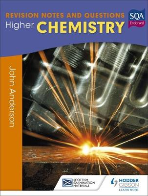 Higher Chemistry: Revision Notes and Questions by John Anderson, David Calder