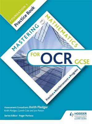 Mastering Mathematics OCR GCSE Practice Book: Foundation 1 by Keith Pledger, Gareth Cole, Joe Petran