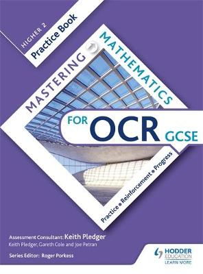 Mastering Mathematics OCR GCSE Practice Book: Higher 2 by Keith Pledger, Gareth Cole, Joe Petran