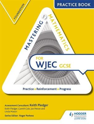 Mastering Mathematics for WJEC GCSE by Keith Pledger, Gareth Cole, Joe Petran, Linda Mason