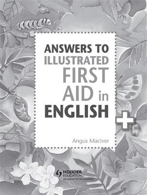 Answers to the Illustrated First Aid in English by Angus Maciver