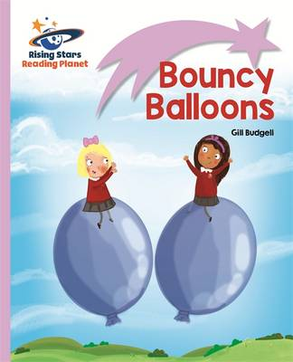 Reading Planet - Bouncy Balloons - Lilac: Lift-off by Gill Budgell