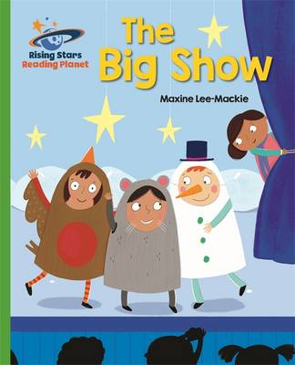 Reading Planet - The Big Show - Green: Galaxy by Maxine Lee