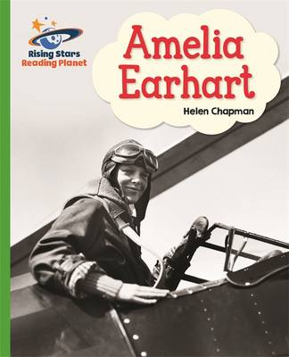 Reading Planet - Amelia Earhart- Green: Galaxy by Helen Chapman