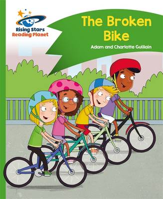 Reading Planet - The Broken Bike - Green: Comet Street Kids by Adam Guillain, Charlotte Guillain