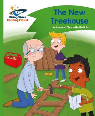 Reading Planet - The New Treehouse - Green: Comet Street Kids by