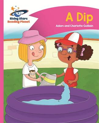 Reading Planet - A Dip - Pink A: Comet Street Kids by Adam Guillain, Charlotte Guillain