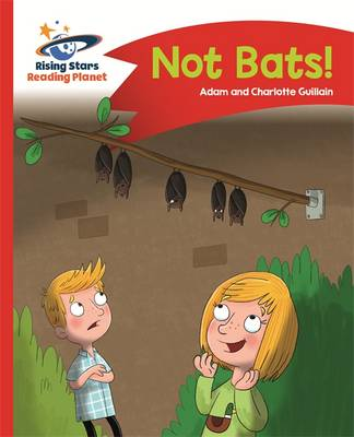 Reading Planet - No Bats! - Red A: Comet Street Kids by Adam Guillain, Charlotte Guillain
