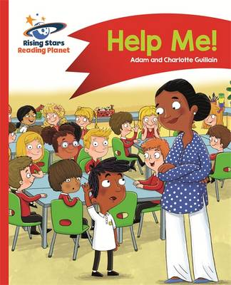 Reading Planet - Help Me! - Red A: Comet Street Kids by Adam Guillain, Charlotte Guillain