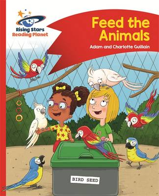 Reading Planet - Feed the Animals - Red B: Comet Street Kids by Adam Guillain, Charlotte Guillain