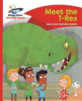 The Reading Planet - Meet the T-Rex - Red B: Comet Street Kids by Adam Guillain, Charlotte Guillain