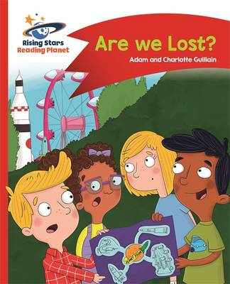 Reading Planet - are We Lost? - Red B: Comet Street Kids by Adam Guillain, Charlotte Guillain