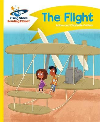 Reading Planet - The Flight - Yellow: Comet Street Kids by Adam Guillain, Charlotte Guillain