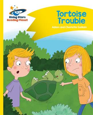 Reading Planet - Tortoise Trouble - Yellow: Comet Street Kids by Adam Guillain, Charlotte Guillain