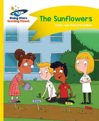 Reading Planet - The Sunflowers - Yellow: Comet Street Kids by Adam Guillain, Charlotte Guillain