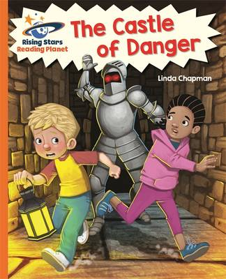 Reading Planet - The Castle of Danger - Orange: Galaxy by Linda Chapman, Helen Chapman