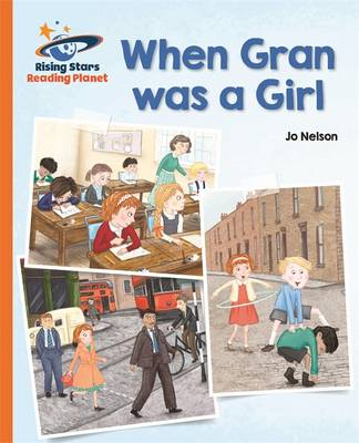Reading Planet - When Gran Was a Girl - Orange: Galaxy by Katie Daynes