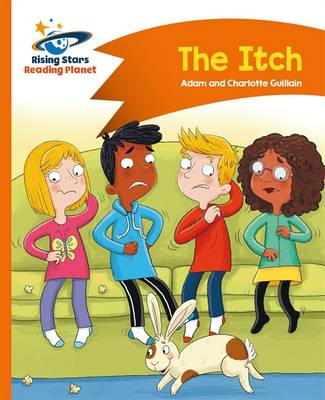 Reading Planet - The Itch - Orange: Comet Street Kids by Adam Guillain, Charlotte Guillain