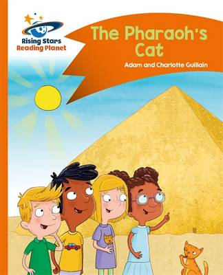 Reading Planet - The Pharaoh's Cat - Orange: Comet Street Kids by Charlotte Guillain, Adam Guillain, Helen Chapman