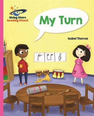 Reading Planet - My Turn - Pink B: Galaxy by Isabel Thomas