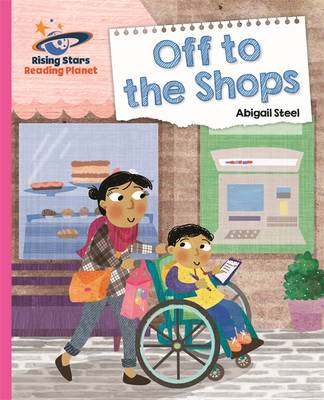 Reading Planet - off to the Shops - Pink B: Galaxy by Abigail Steel