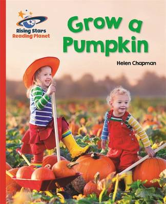 Reading Planet - Grow a Pumpkin - Red B: Galaxy by Helen Chapman
