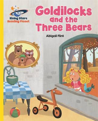 Reading Planet - Goldilocks and the Three Bears - Yellow: Galaxy by Abigail Flint
