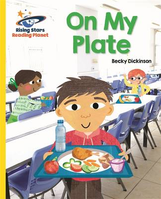 Reading Planet - on My Plate - Yellow: Galaxy by Becky Dickinson