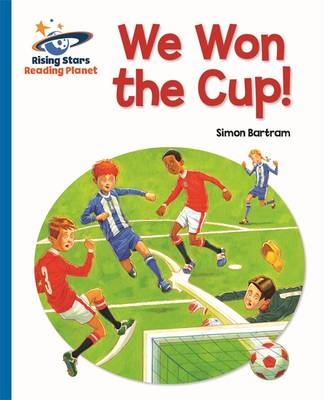 Reading Planet - We Won the Cup! - Blue: Galaxy by Simon Bartram